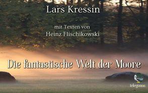 Die fantastische Welt der Moore von Kressin,  Lars