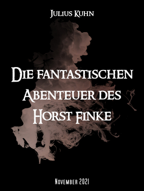 Die fantastischen Abenteuer des Horst Finke von Kuhn,  Julius