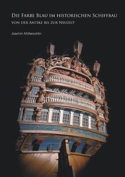 Die Farbe Blau im historischen Schiffbau von Müllerschön,  Joachim