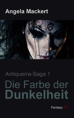 Die Farbe der Dunkelheit von Mackert,  Angela