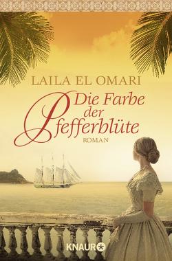 Die Farbe der Pfefferblüte von El Omari,  Laila
