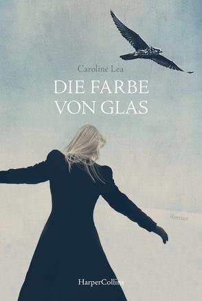 Die Farbe von Glas von Kirchdörfer,  Anja, Lea,  Caroline, von Reppert-Bismarck,  Leonie