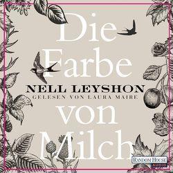 Die Farbe von Milch von Kuhn,  Wibke, Leyshon,  Nell, Maire,  Laura