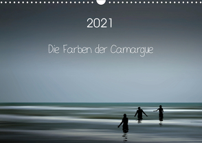 Die Farben der Camargue (Wandkalender 2021 DIN A3 quer) von Rosemann,  Sigrid