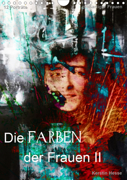 Die FARBEN der Frauen II (Wandkalender 2020 DIN A4 hoch) von & Medienkunst Kerstin Hesse,  Foto-