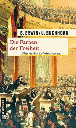 Die Farben der Freiheit von Buchhorn,  Ulrich, Erwin,  Birgit