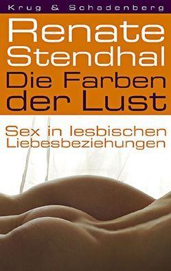 Die Farben der Lust von Krug,  Andrea, Stendhal,  Renate