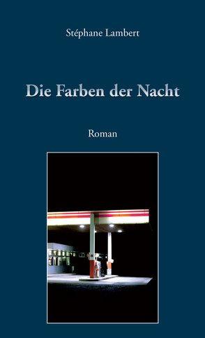 Die Farben der Nacht von Begenat-Neuschäfer,  Anne, Lambert,  Stéphane