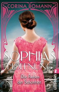 Die Farben der Schönheit – Sophias Hoffnung von Bomann,  Corina