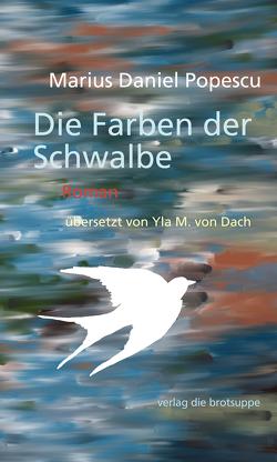 Die Farben der Schwalbe von Popescu,  Marius Daniel, von Dach,  Yla M.