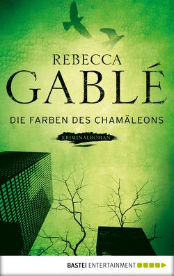 Die Farben des Chamäleons von Gablé,  Rebecca