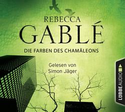 Die Farben des Chamäleons von Gablé,  Rebecca, Jäger,  Simon