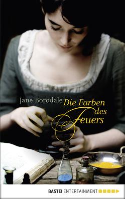 Die Farben des Feuers von Borodale,  Jane, Reichart-Schmitz,  Gabi