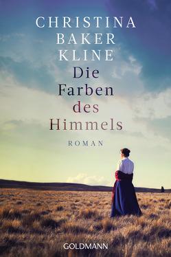 Die Farben des Himmels von Baker Kline,  Christina, Fröhlich,  Anne