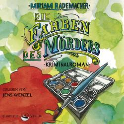 Die Farben des Mörders von Rademacher,  Miriam, Wenzel,  Jens