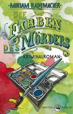 Die Farben des Mörders von Rademacher,  Miriam
