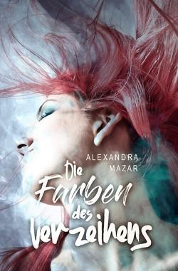 Die Farben des Verzeihens von Mazar,  Alexandra