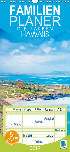 Die Farben Hawaiis – Familienplaner hoch (Wandkalender 2019 , 21 cm x 45 cm, hoch) von CALVENDO