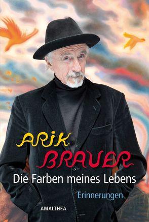 Die Farben meines Lebens von Brauer,  Arik