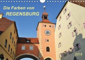 Die Farben von Regensburg (Wandkalender 2018 DIN A4 quer) von Heußlein,  Jutta