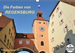 Die Farben von REGENSBURG (Wandkalender 2019 DIN A3 quer) von Heußlein,  Jutta