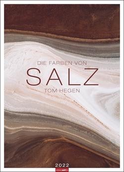 Die Farben von Salz Kalender 2022 von Hegen,  Tom, Weingarten