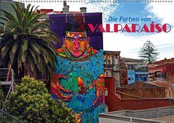 Die Farben von Valparaíso (Wandkalender 2018 DIN A2 quer) von Zillich,  Bernd