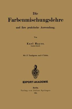 Die Farbenmischungslehre und ihre praktische Anwendung von Mayer,  Karl, Otzen,  Robert