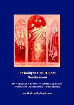 Die farbigen Fenster des Goetheanum von Gundersen,  Gudrun D.