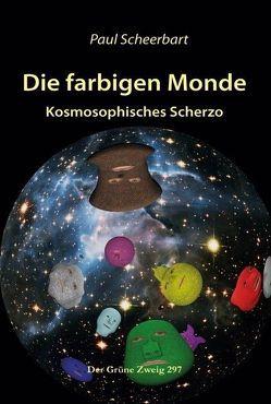 Die farbigen Monde von Scheerbart,  Paul