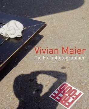 Die Farbphotographien von Maier,  Vivian, Meyerowitz,  Joel, Westerbeck,  Colin