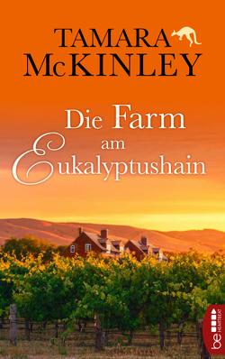 Die Farm am Eukalyptushain von McKinley,  Tamara, Schmidt,  Rainer