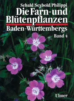 Die Farn- und Blütenpflanzen Baden-Württembergs Band 4 von Philippi,  Georg, Sebald,  Oskar, Seybold,  Siegmund