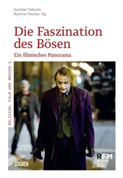 Die Faszination des Bösen. von Valentin,  Joachim, Visarius,  Karsten