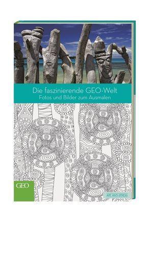 Die faszinierende GEO-Welt von Kucklick,  Christoph