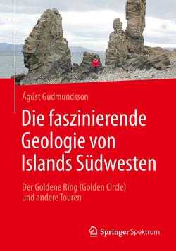 Die faszinierende Geologie von Islands Südwesten von Gudmundsson,  Ágúst, Philipp,  Sonja