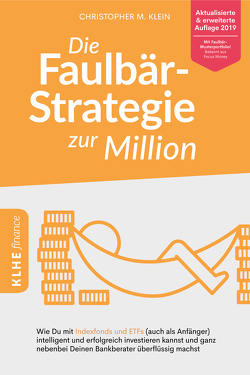 Die Faulbär-Strategie zur Million von Klein,  Christopher