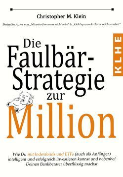 Die Faulbär-Strategie zur Million von Christopher,  Klein
