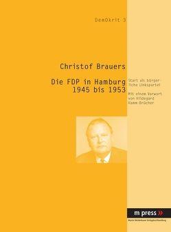 Die FDP in Hamburg 1945-1953 von Brauers,  Christof