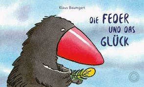 Die Feder und das Glück von Baumgart,  Klaus