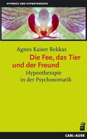 Die Fee, das Tier und der Freund /Seifenblasen von Kaiser Rekkas,  Agnes