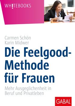 Die Feelgood-Methode für Frauen von Midwer,  Karin, Schön,  Carmen