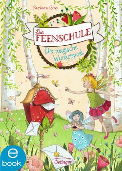 Die Feenschule. Die magische Wunschpost von Ishida,  Naeko, Rose,  Barbara