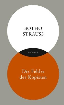 Die Fehler des Kopisten von Strauß,  Botho