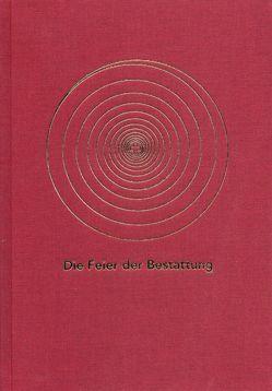 Die Feier der Bestattung im Katholischen Bistum der Alt-Katholiken in Deutschland von Mendel,  Andreas von