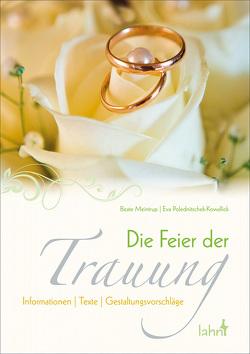 Die Feier der Trauung von Meintrup,  Beate, Polednitschek-Kowallick,  Eva