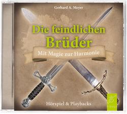 Die feindlichen Brüder von Meyer,  Gerhard A.
