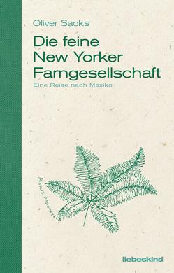 Die feine New Yorker Farngesellschaft von Sacks,  Oliver, van Gunsteren,  Dirk