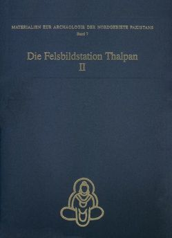 Die Felsbildstation Thalpan II von Bandini-König,  Ditte, Hinüber,  Oskar von, Höllmann,  Thomas O