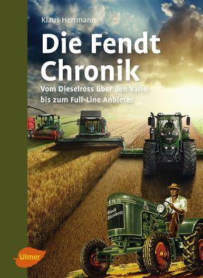 Die Fendt-Chronik von Herrmann,  Klaus